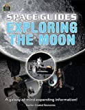 Space Guides: Exploring the Moon, Teacher Created Resources, 1420682709