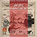 Jinn Magick: How to Bind the Jinn to Do Your Bidding Audiobook by Baal Kadmon Narrated by  Resheph