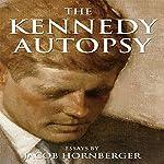 The Kennedy Autopsy | Jacob Hornberger