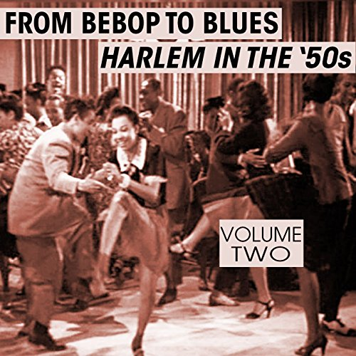 From Bebop To Blues: Harlem In...