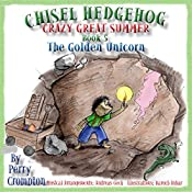 Chisel Hedgehog, Book 5: The Golden Unicorn | Perry Crompton