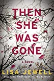 #9: Then She Was Gone: A Novel