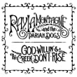 God Willin' The Creek Don't Rise by Ray Lamontagne The Pariah Dogs (2010-08-17)