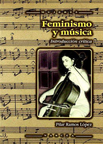 Descargar Libro Feminismo Y Música: Introducción Y Crítica Pilar Ramos López