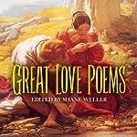 Great Love Poems   Shane Weller