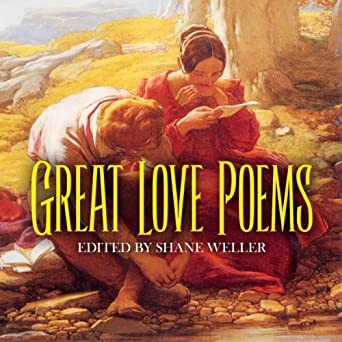 amazoncom great love poems audible audio edition shane weller uncredited dover publications books