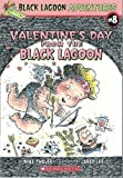 Valentine's Day from the Black Lagoon (Black Lagoon Adventures, No. 8)