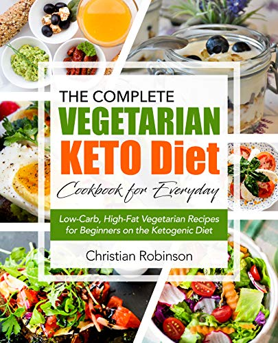 Pdf eBooks Keto Diet Cookbook: The Complete Vegetarian Keto Diet Cookbook for Everyday | Low-Carb, High-Fat Vegetarian Recipes for Beginners on the Ketogenic Diet (Keto Diet Vegetarian Cookbook)