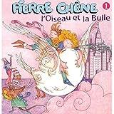 Pierre Chêne Vol. 1 : L'Oiseau et la bulle