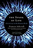 The Spark of Life, Frances Ashcroft, 039334679X
