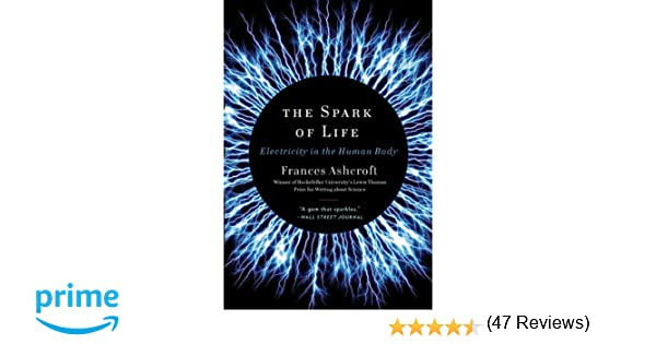 The Spark of Life: Electricity in the Human Body: 9780393346794 ...