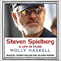 Steven Spielberg: A Life in Films Audiobook by Molly Haskell Narrated by Johnny Heller, Jo Anna Perrin