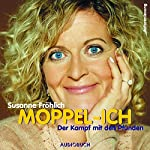 Moppel-Ich: Der Kampf mit den Pfunden   Susanne Fröhlich