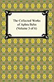 The Collected Works of Aphra Behn, Aphra Behn, 1420937766