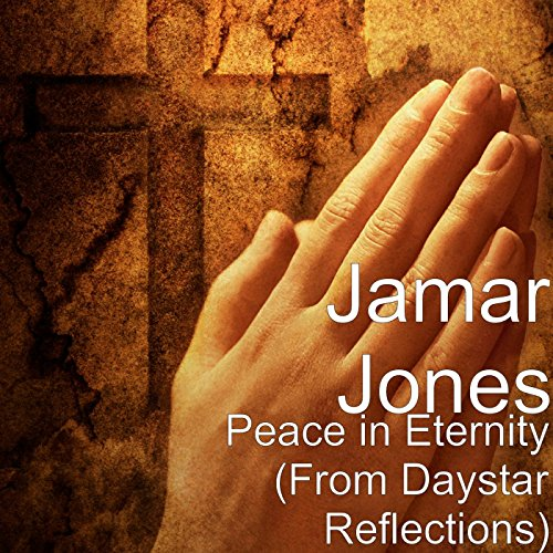 Peace in Eternity (From Daystar Reflections) (Life Beautuful)