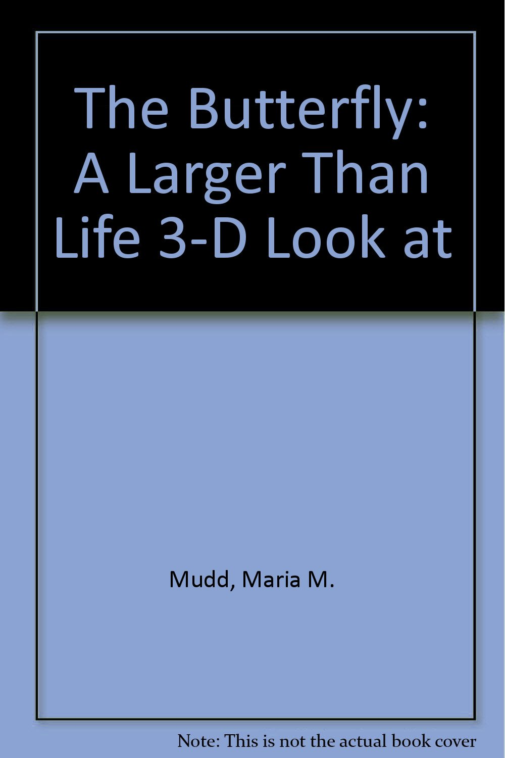 Read Online A Larger-Than-Life 3-D Look at the Butterfly pdf epub