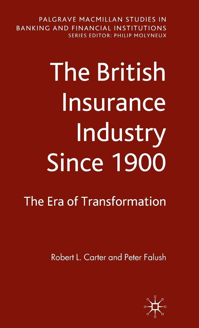 The British Insurance Industry Since 1900  The Era of Transformation ... 014cbac22