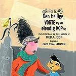 Snitten & Kis: Den hellige vorte og en elendig kop te | Hella Joof