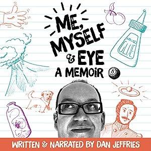Me, Myself and Eye Audiobook