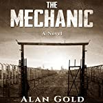 The Mechanic: A Novel | Alan Gold