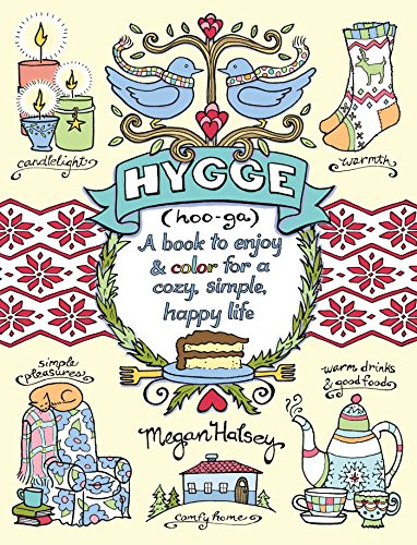 Hygge Adult Coloring Book: A Book to Enjoy & Color for a Cozy, Simple, Happy Life