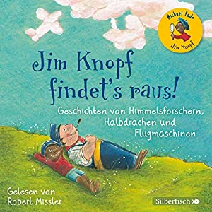 Geschichten von Himmelsforschern, Halbdrachen und Flugmaschinen (Jim Knopf findet's raus) Hörbuch