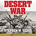 World War II: Desert War: American Heritage Audiobook by Stephen W. Sears Narrated by Paul Boehmer