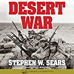 World War II: Desert War: American Heritage | Stephen W. Sears