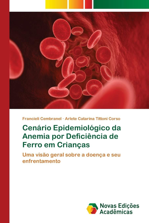 Cenário Epidemiológico da Anemia por Deficiência de Ferro em ...