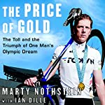 The Price of Gold: The Toll and Triumph of One Man's Olympic Dream | Marty Nothstein