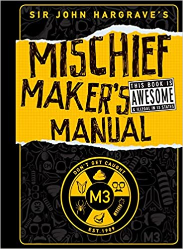 Sir john hargrave's mischief maker's manual kindle edition by.