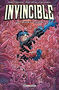 Invincible, tome 13 : Prélude à la guerre par Robert Kirkman