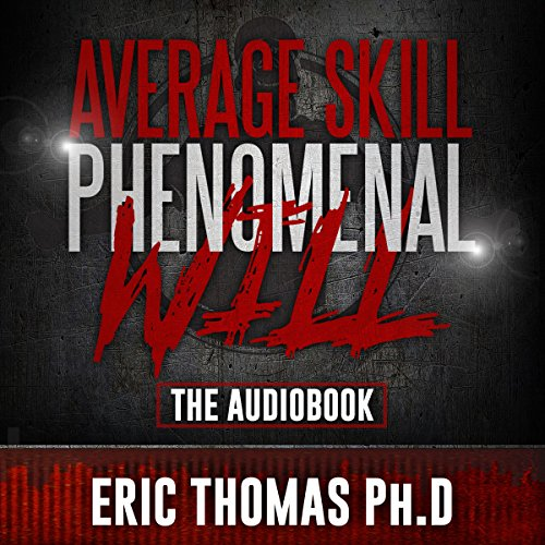 (Average Skill Phenomenal Will (The Audio Book))
