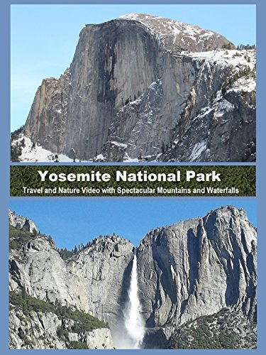 Yosemite National Park - Travel and Nature Video with Spectacular Mountains and (Park Waterfall)