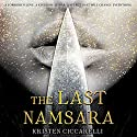 The Last Namsara Audiobook by Kristen Ciccarelli Narrated by Pearl Mackie