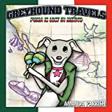Greyhound Travels, Amanda Parrish, 1452087490
