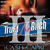 Trust No Bitch 3: Deadly Alliance |  Ca$h, NeNe Capri