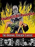 Frankenstein's Daughter - The Original Schlock Classic