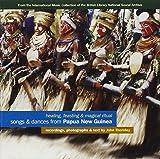 Songs & Dances From Papua New Guinea: Healing, Feasting & Magical Ritual