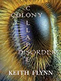 Colony Collapse Disorder, Keith Flynn, 1609402944