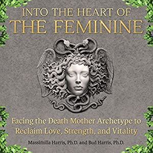 Into the Heart of the Feminine Audiobook