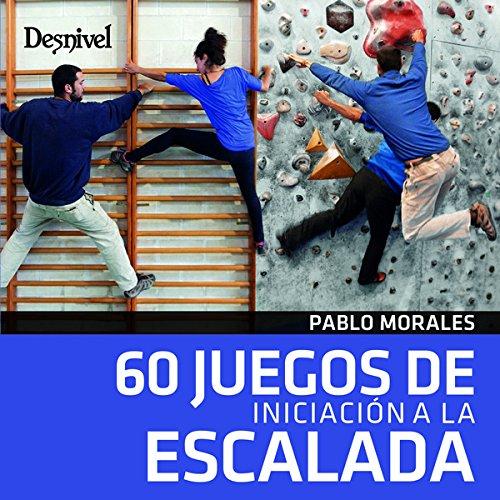 60 juegos de iniciación a la escalada: Amazon.es: Morales ...