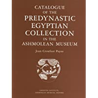 Catalogue of the Predynastic Egyptian Collection in the