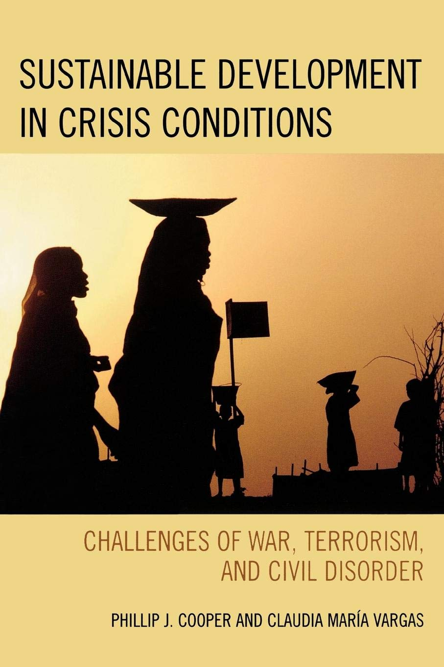 Sustainable Development in Crisis Conditions: Challenges of War, Terrorism, and Civil Disorder PDF
