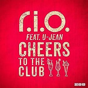 R.I.O. feat. U-Jean - Cheers To The Club (Danny Kravitz Remix)