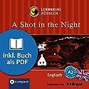A Shot in the Night (Compact Lernkrimi Hörbuch): Englisch- Niveau A2 Hörbuch von Andrew Ridley Gesprochen von: Martin Brown
