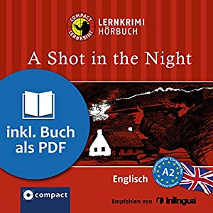 A Shot in the Night (Compact Lernkrimi Hörbuch) Hörbuch