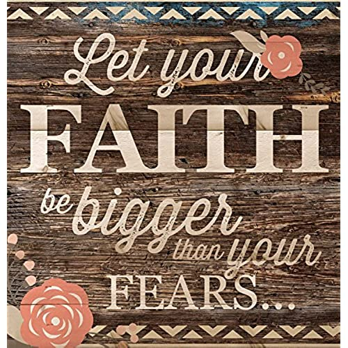 Let Your Faith Be Bigger Than Your Fears... 12 X 12 Inch Pine Wood Plank  Wall Sign Plaque