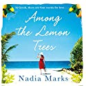 Among the Lemon Trees Audiobook by Nadia Marks Narrated by To Be Announced
