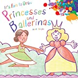 It's Fun to Draw Princesses and Ballerinas, Mark Bergin, 1616086718